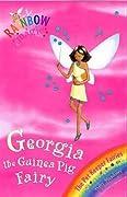 Georgia the Guinea Pig Fairy (Rainbow Magic, #31; Pet Keeper Fairies, #3)