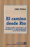 El camino desde Rio: El desarrollo sustentable y el movimiento no gubernamental en el tercer mundo
