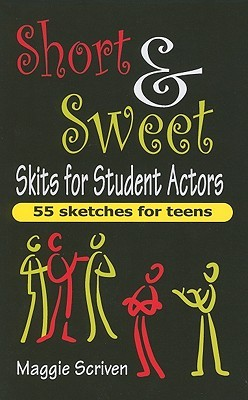 Short & Sweet Skits for Student Actors: 55 Sketches for