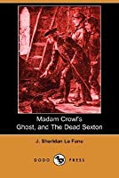 Madam Crowl's Ghost, and the Dead Sexton