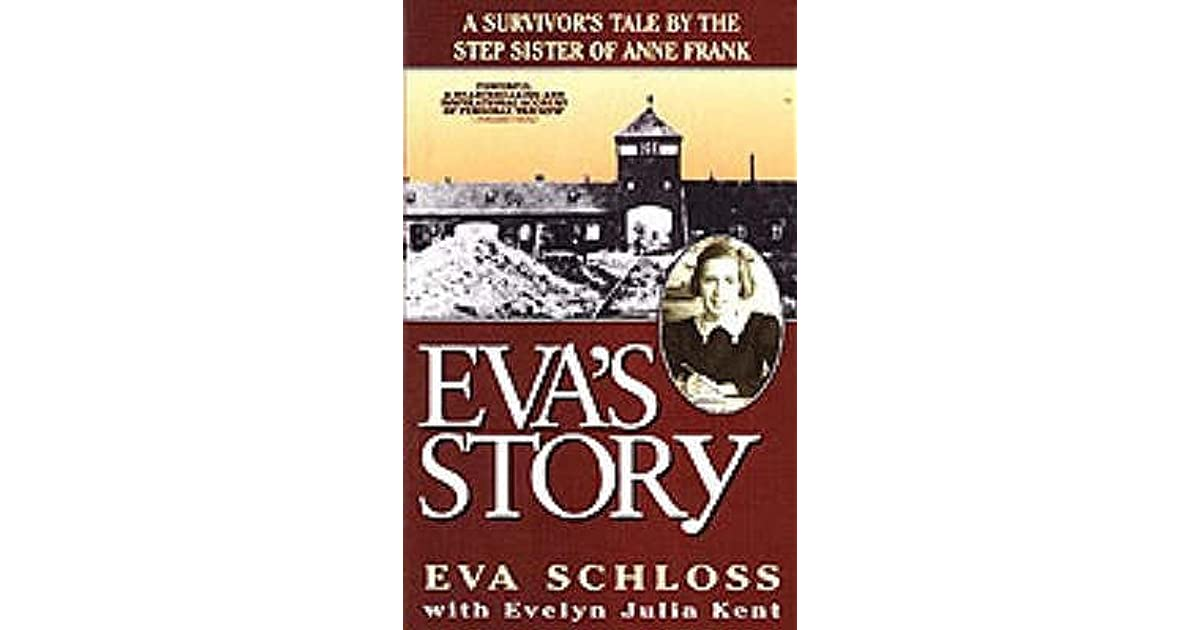 Eva's Story: A Survivor's Tale by the Step-Sister of Anne