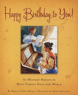 Happy Birthday to You!: How Two Kentucky Kindergarten Teachers Wrote the Most Famous Song in the World (True Stories)
