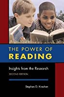 The Power of Reading: Insights from the Research