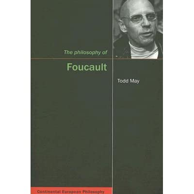 The Philosophy of Foucault by Todd May