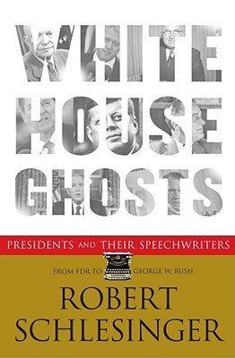 Summary: White House Ghosts: Review and Analysis of Robert Schlesingers Book