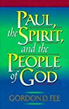 Paul, the Spirit, and the People of God by Gordon D. Fee
