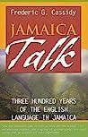 Jamaica Talk by Frederic Gomes Cassidy