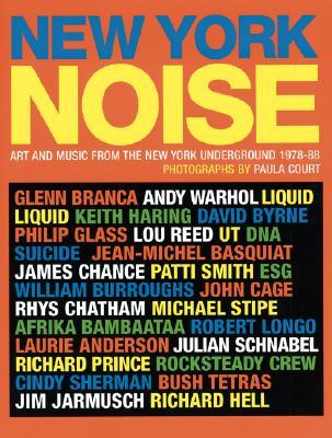 New York Noise: Art and Music from the New York Underground, 1978-88