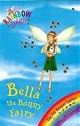 Bella The Bunny Fairy (Rainbow Fairies: Pet Keeper Fairies, #2)