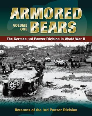 Armored Bears-The German 3rd Panzer Division in World War II Vol