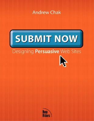 Submit Now: Designing Persuasive Websites