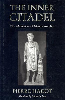 The Inner Citadel: The Meditations of Marcus Aurelius