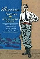 Robert Louis Stevenson: His Best Pacific Writings