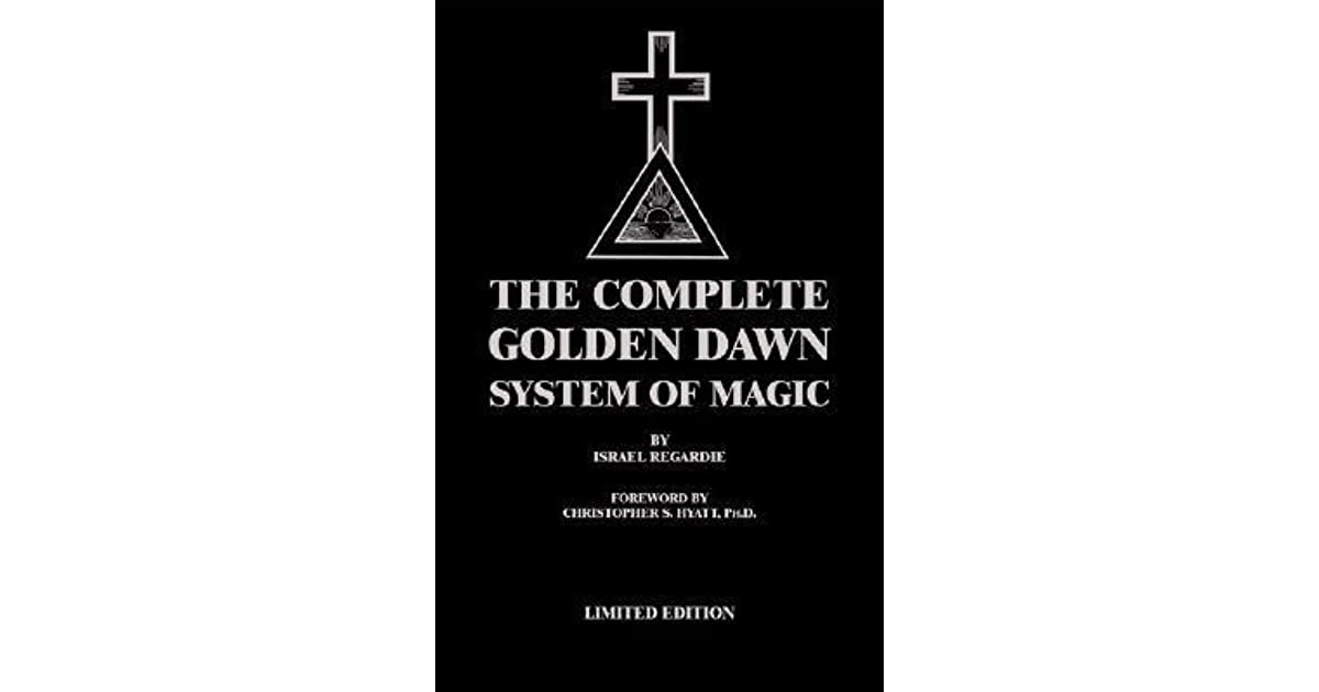 The Complete Golden Dawn System Of Magic by Israel Regardie