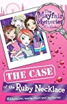 The Case of the Ruby Necklace (Mayfair Mysteries, #1)