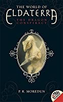 Dragon Conspiracy (The World of Eldaterra Series, Volume 1)