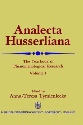 Analecta Husserliana: The Yearbook of Phenomenological Research, Vol. 1