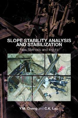 Slope Stability Analysis and Stabilization: New Methods and Insight