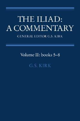 The Iliad: A Commentary, Volume 2: Books 5-8