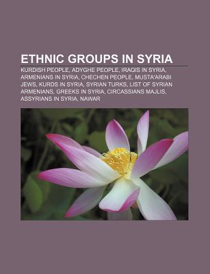 Ethnic Groups in Syria: Kurdish People, Adyghe People, Iraqis in Syria, Armenians in Syria, Chechen People, Musta'arabi Jews, Kurds in Syria