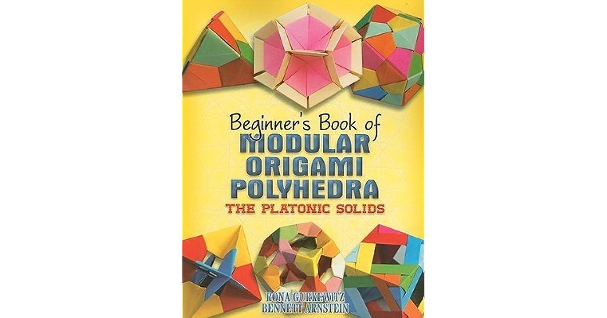 Beginners Book Of Modular Origami Polyhedra The Platonic Solids By Rona Gurkewitz