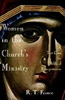 Women in the Church's Ministry: A Test Case for Biblical Hermeneutics