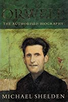 Orwell: The Authorised Biography