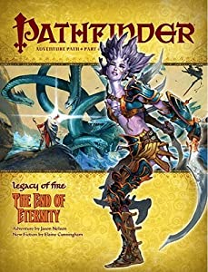 Pathfinder Adventure Path #22: The End of Eternity (Legacy of Fire, #4)