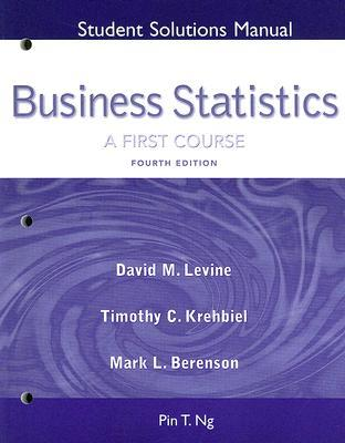 Business Statistics Student Solutions Manual: A First Course