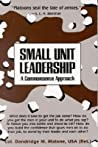 Small Unit Leadership: A Commonsense Approach