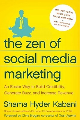The Zen of Social Media Marketing An Easier Way to Build Credibility, Generate Buzz, and Increase Revenue, 4th Edition
