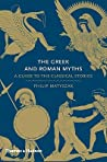 The Greek and Roman Myths: A Guide to the Classical Stories