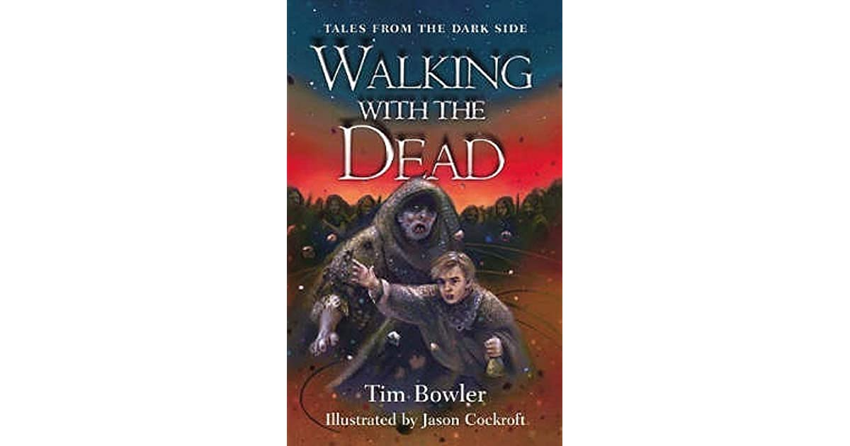 Walking With The Dead By Tim Bowler