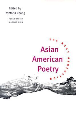 Asian American Poetry: THE NEXT GENERATION