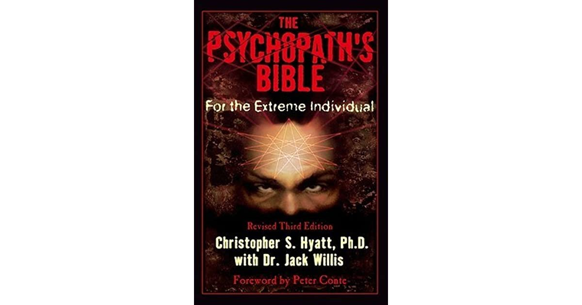The Psychopath's Bible: For the Extreme Individual by Christopher S