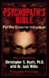 The Psychopath's Bible by Christopher S. Hyatt