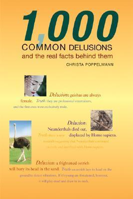 1,000 Common Delusions: And the Real Facts Behind Them