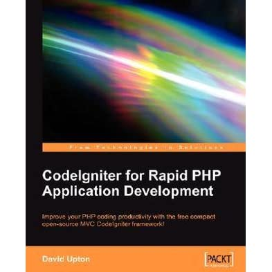 Codeigniter for rapid php application development by david upton fandeluxe