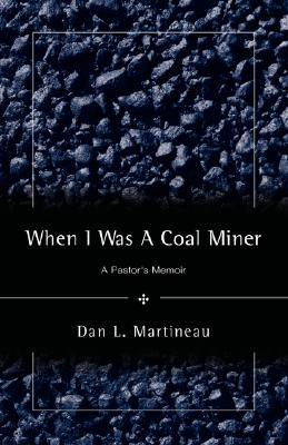 When I Was a Coal Miner
