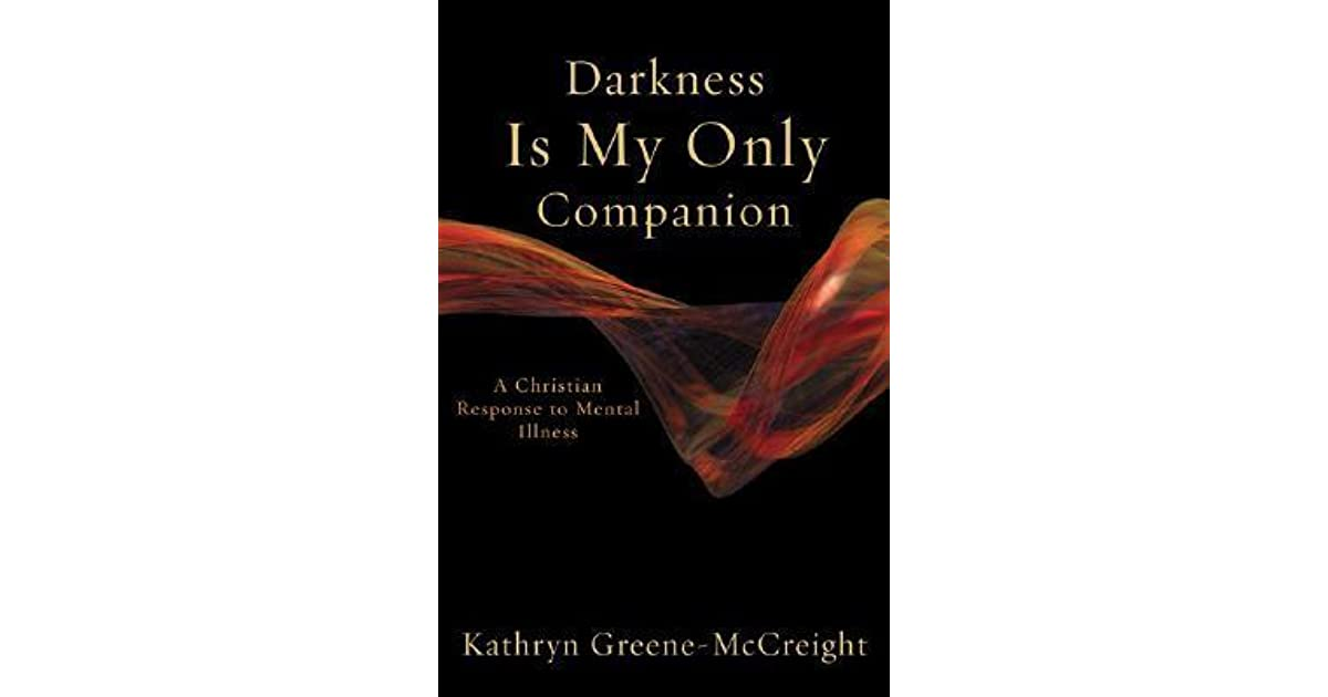 Darkness Is My Only Companion: A Christian Response to ...