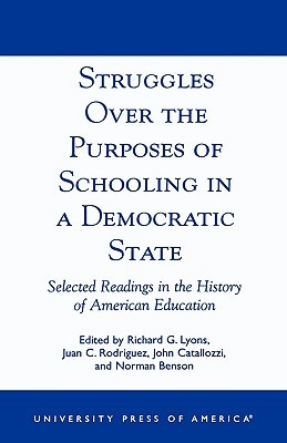 Struggles Over the Purposes of Schooling in a Democratic State: Selected Readings in the History of American Education
