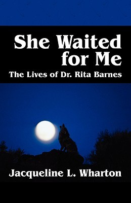 She Waited for Me: The Lives of Dr. Rita Barnes