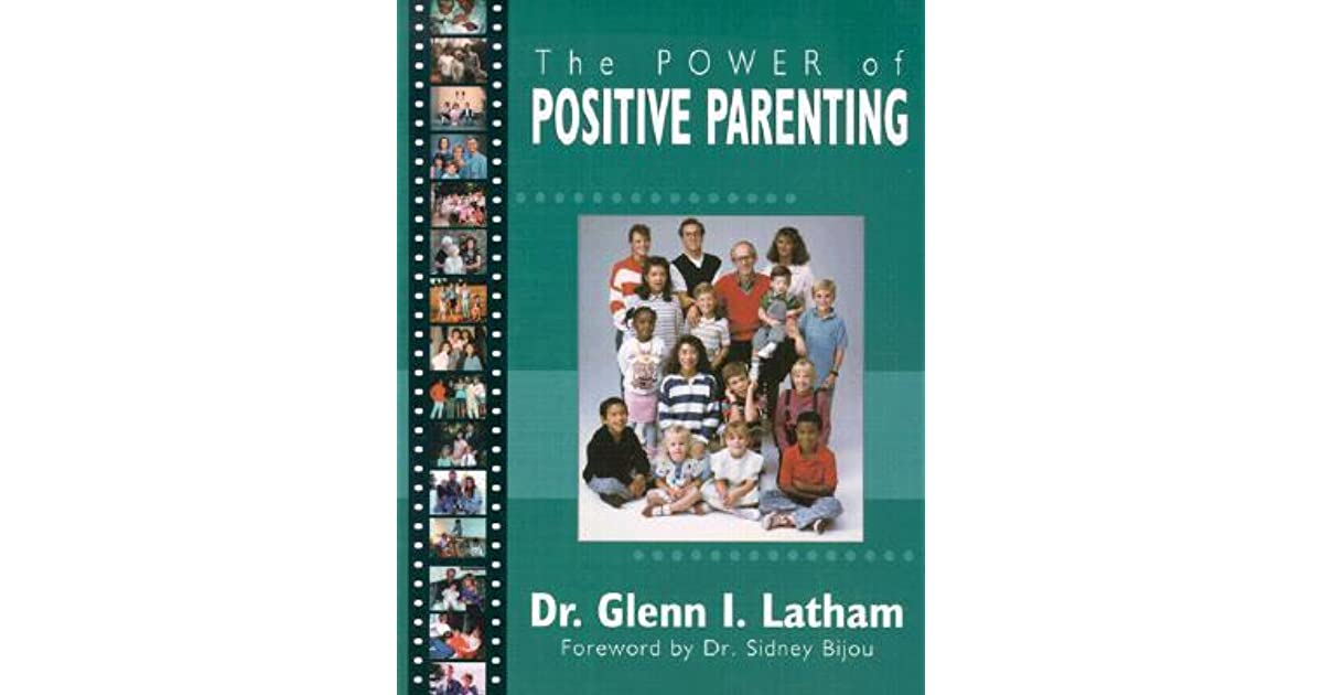 Power of Positive Parenting A Wonderful Way to Raise