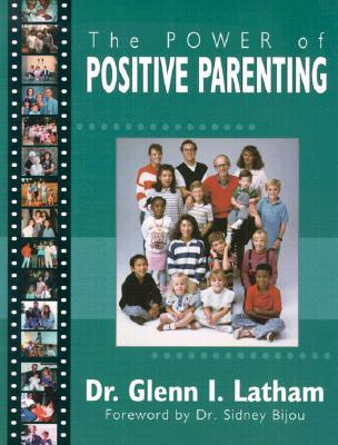 The Power of Positive Parenting: A Wonderful Way to Raise Children