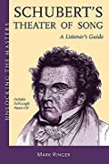 Franz Schubert's Theatre of Song - A Listener's Guide: Unlocking the Masters Series