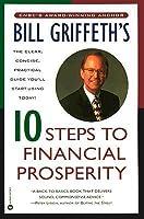 Bill Griffeth's 10 Steps to Financial Prosperity