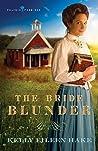 The Bride Blunder (Prairie Promises, #3)