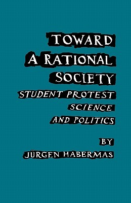 Toward a Rational Society: Student Protest, Science and Politics