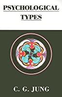 Psychological Types (Collected Works 6)