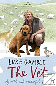 The Vet My Wild and Wonderful Friends by Gamble, Luke ( Author ) ON Nov-10-2011, Paperback